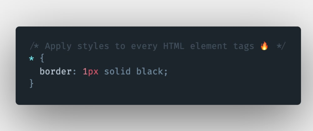 Cover image for How to select all the HTML element tags on a page and apply CSS styles to it?