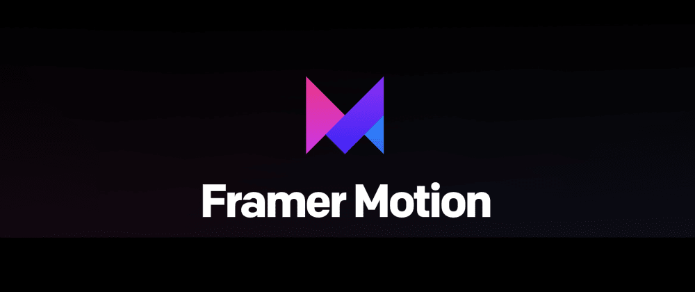 Cover image for Animate React with Framer Motion