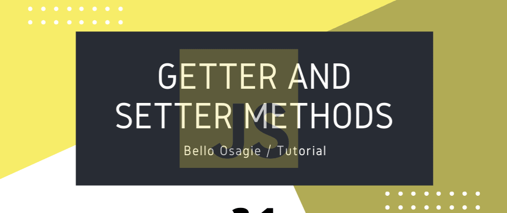 Cover image for JavaScript Object Getter and Setter Methods