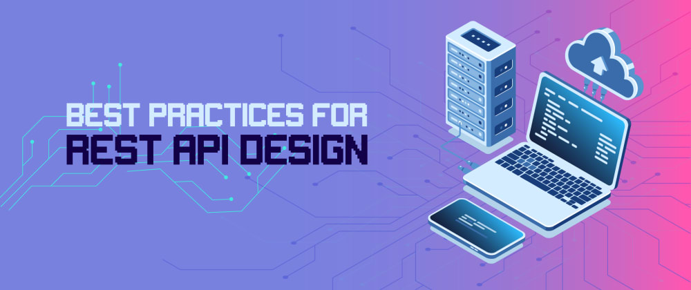 Cover image for 9 Best Practices for REST API Design