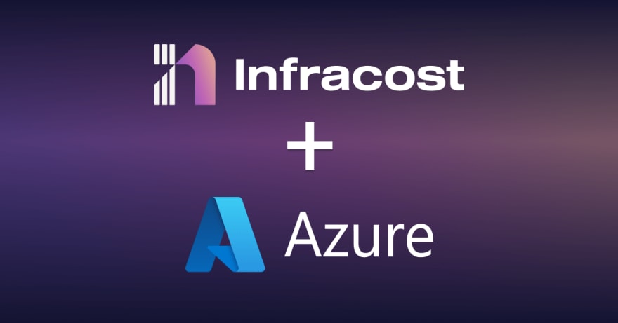 Infracost now supports Azure