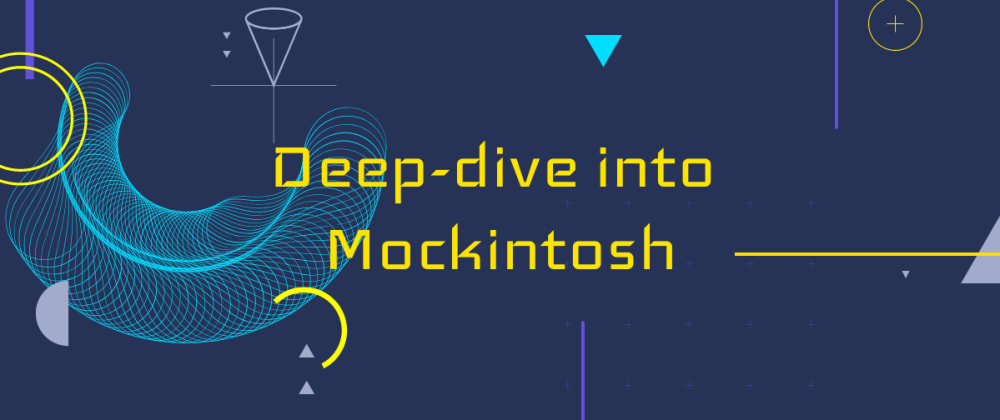 Cover image for Deep-dive into Mockintosh - an Open Source Microservice Mocking