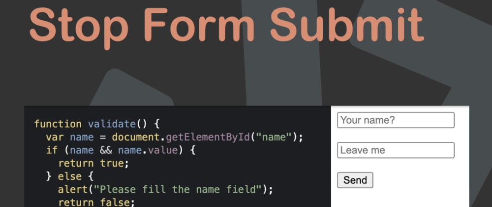 Cover image for Vanilla JavaScript Stop Form Submit