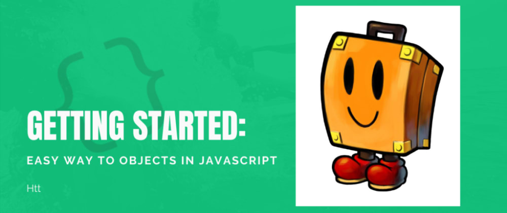 Cover image for Getting Started: Easy Way to Objects in JavaScript