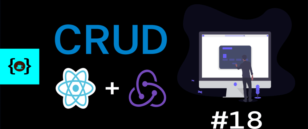 Cover image for CRUD in React and Redux Hooks Video Tutorial | 2 hours