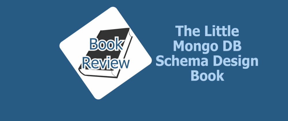 Cover image for Book Review: The Little Mongo DB Schema Design Book