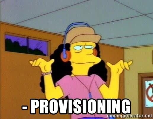 Happy provisioning