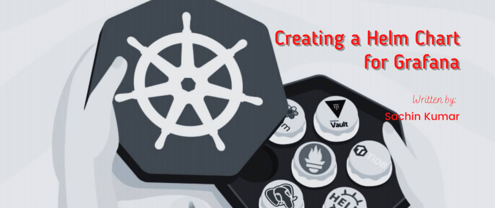 Cover image for Creating a Helm Chart for Grafana