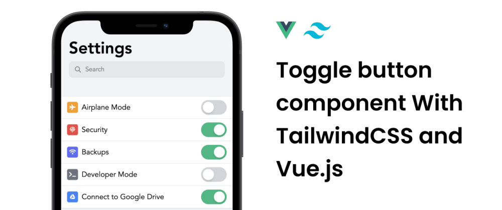 Cover image for Making a custom toggle/switch button with Tailwindcss and Vue.js