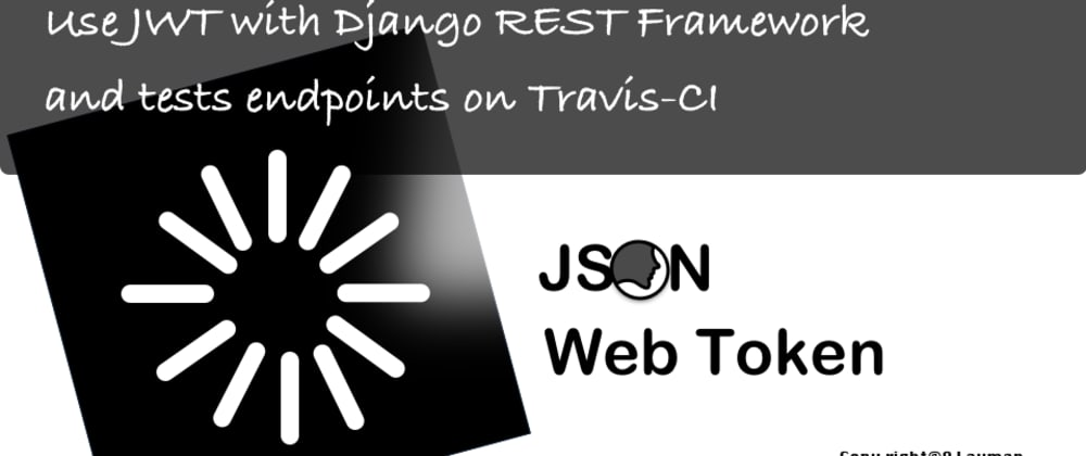 Cover image for Day 21 of #100DaysOfCode: integrate JWT with Django REST Framework