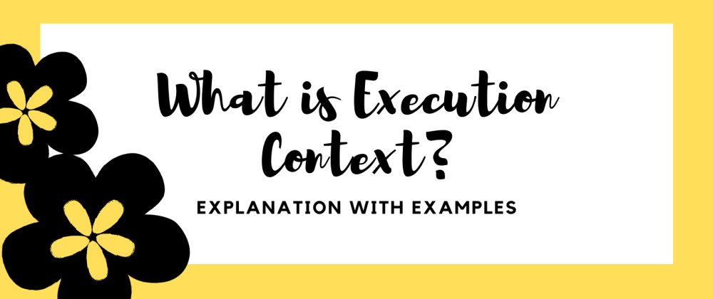 Cover image for What is Execution context