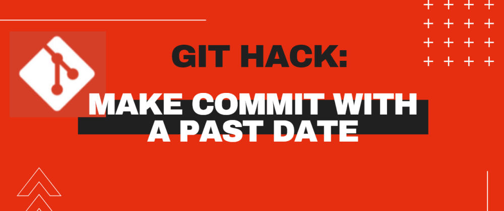 Git Hack: Make commit with a past date