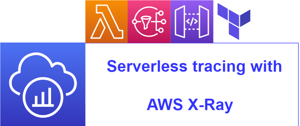 Cover image for Serverless tracing with AWS X-Ray