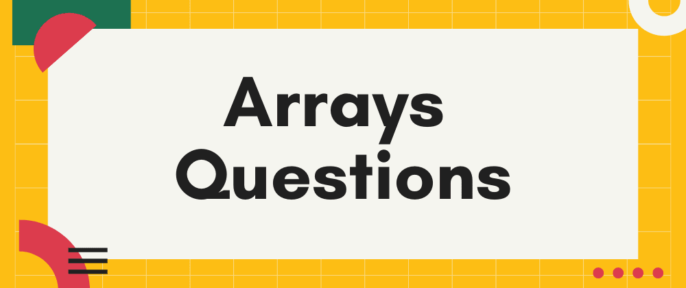 Cover image for Arrays Questions: Reverse an array