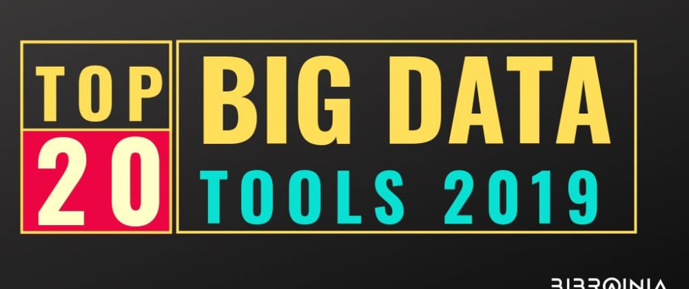 Cover image for Big Data Tools 2019 That Every Developer Must Know