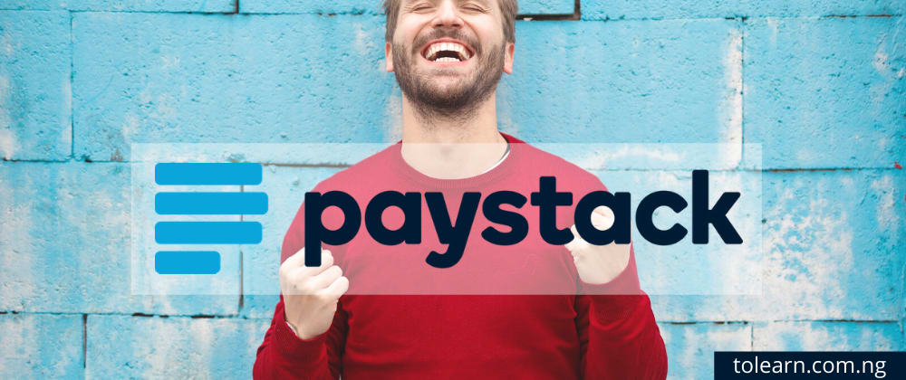 Cover image for How to Integrate Paystack payment system