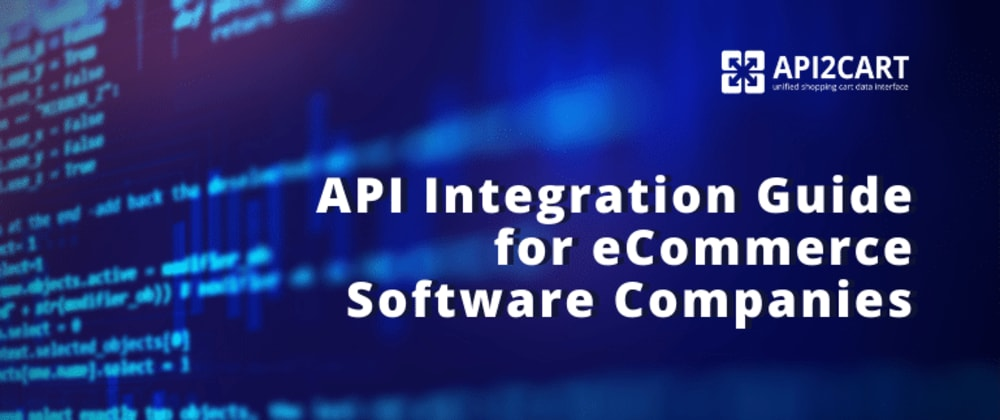 Cover image for API Integration Guide for eCommerce Software Companies