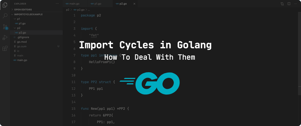 Cover image for Import Cycles in Golang: How To Deal With Them