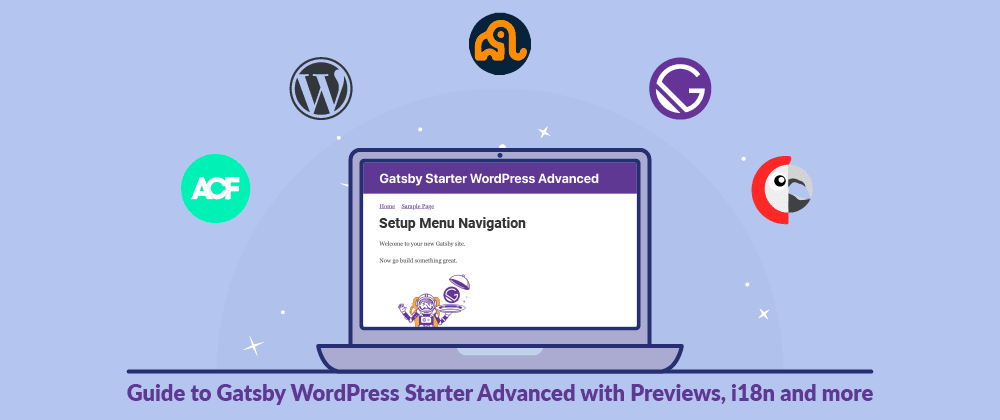 Cover image for Setup Menu Navigation - Guide to Gatsby WordPress Starter Advanced with Previews, i18n and more