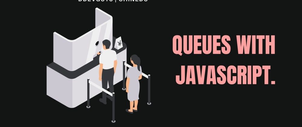 Cover image for Javascript: How to implement a queue