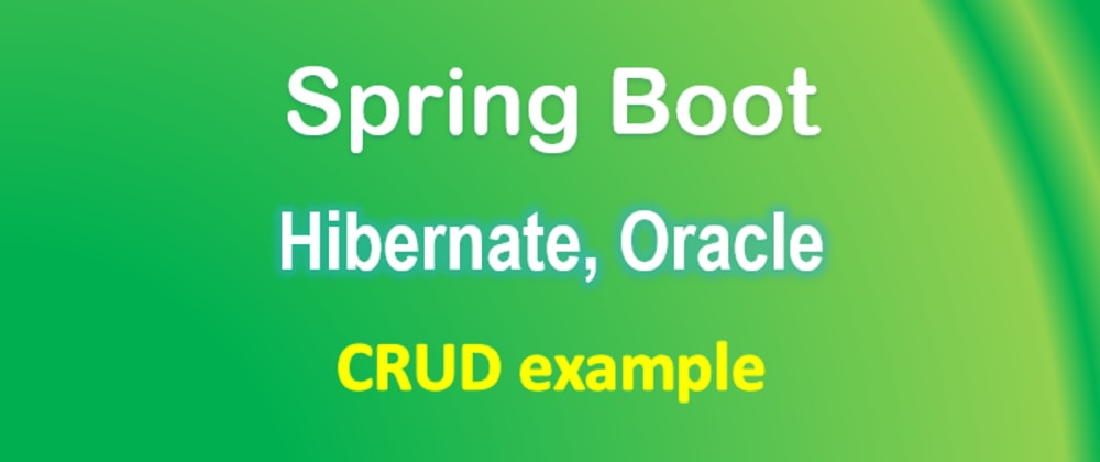 Cover image for Spring Boot + Oracle example: Build a CRUD app