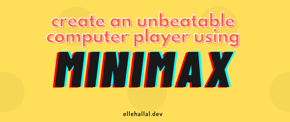 Cover image for Creating An Unbeatable Computer Player Using Minimax