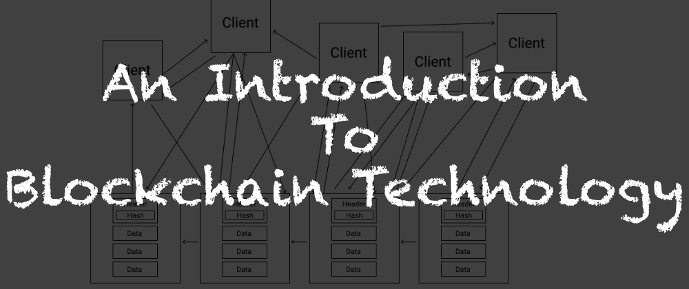 Cover image for An Introduction To Blockchain Technology