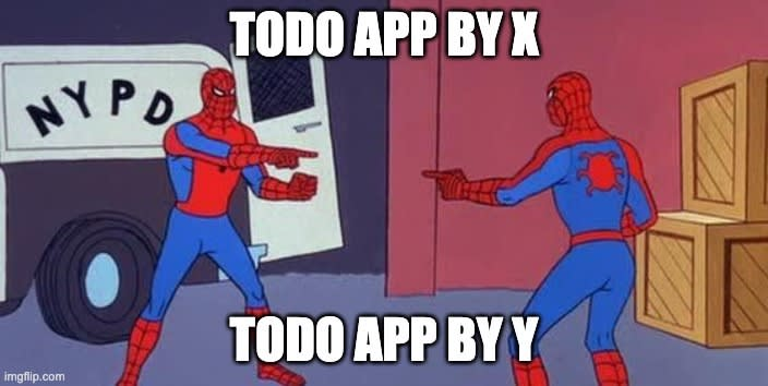 "Spider Man pointing at Spider Man meme with the words ""Todo App by X"" and ""Todo App by Y"""