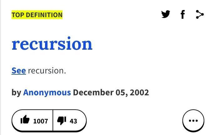 """urbandictionary.com for recursion; the definition reads """"See recursion""""."""
