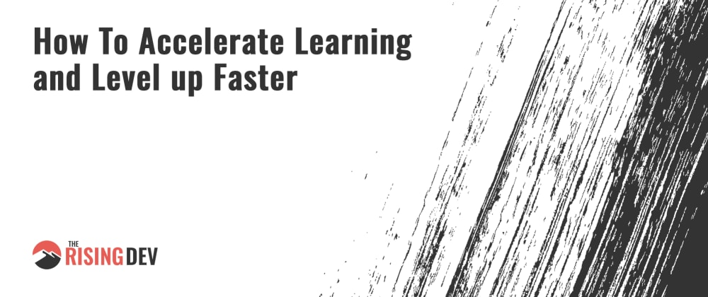 Cover image for How To Accelerate Learning and Level up Faster