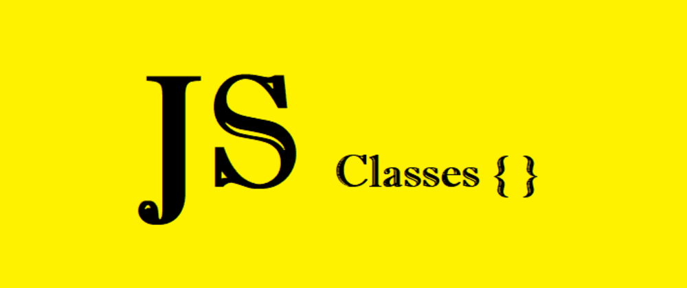 Cover image for Getting Started with JavaScript Classes