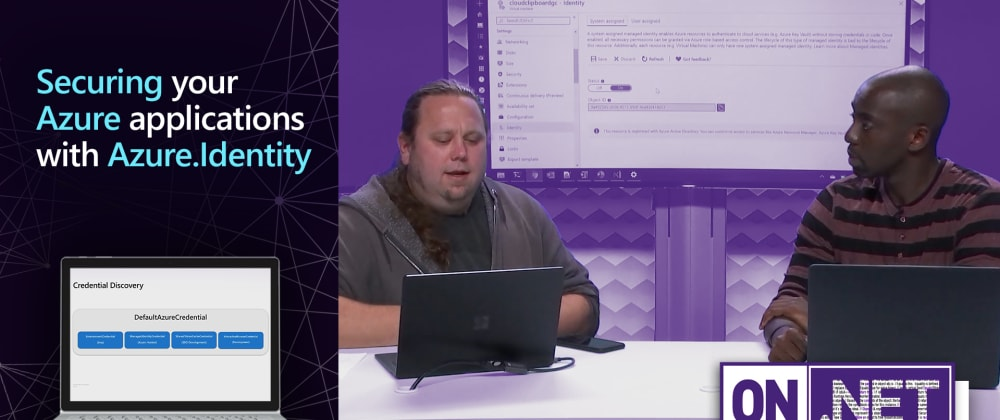 Cover image for On.NET Episode: Securing your Azure applications with Azure.Identity