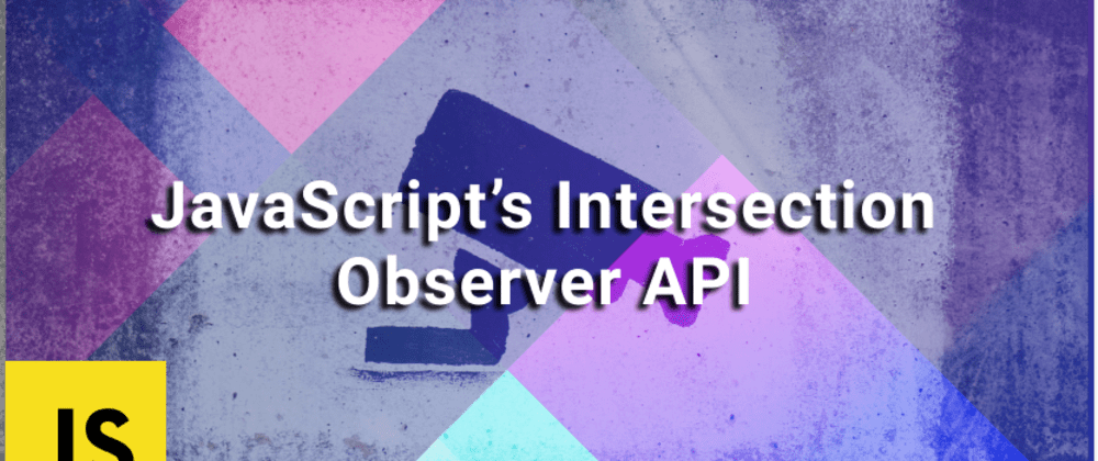 Cover Image for Revealing Contents on Scroll Using JavaScript's Intersection Observer API