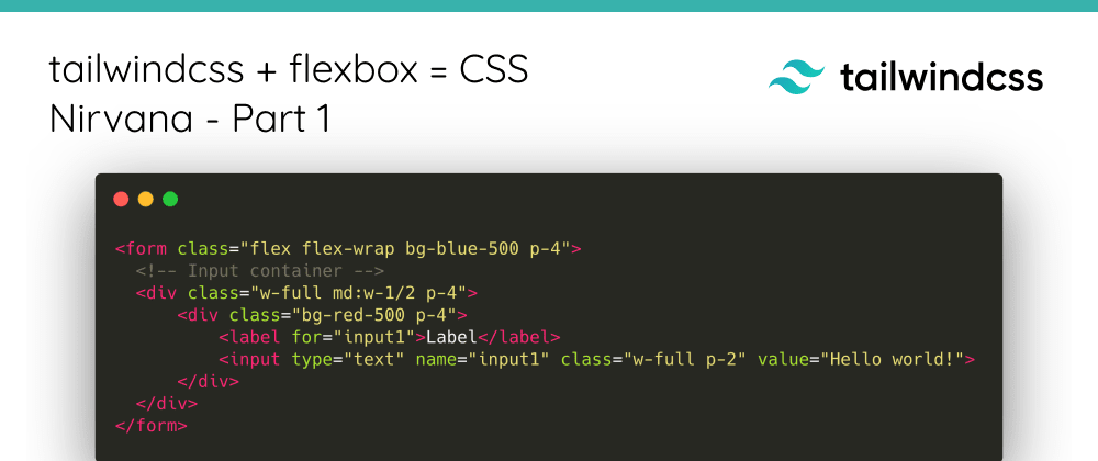 tailwindcss + flexbox = CSS Nirvana - Part 1