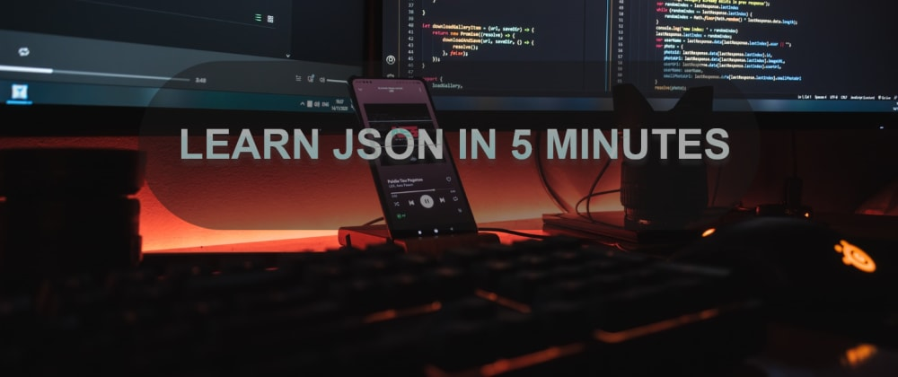 Cover image for Learn JSON in 5 Minutes