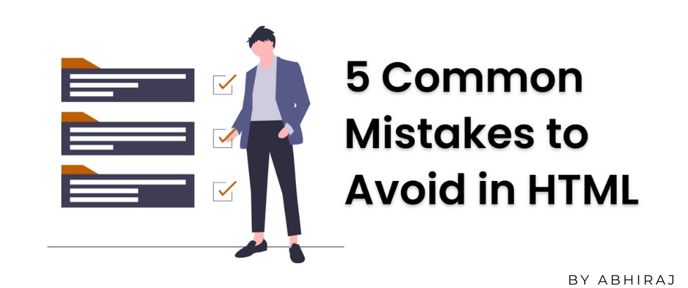Cover Image for 5 Common HTML Mistakes you should avoid.