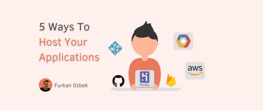 Cover image for 5 Ways To Host Your Applications