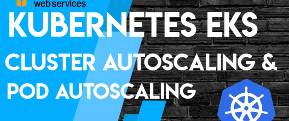 Cover image for How to install Cluster Autoscaler (CA) and Horizontal Pod Autoscaler(HPA) on Kubernetes?