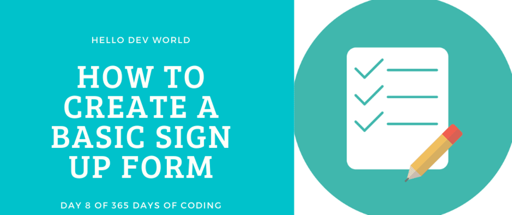 Cover image for How to Create A Basic Sign Up Form with HTML