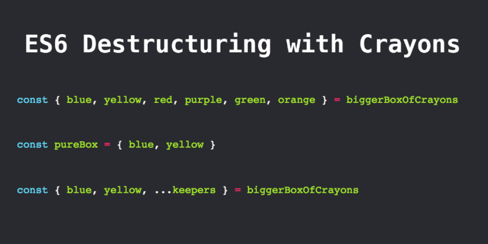ES6 Destructuring with Crayons - DEV Community 👩 💻👨 💻