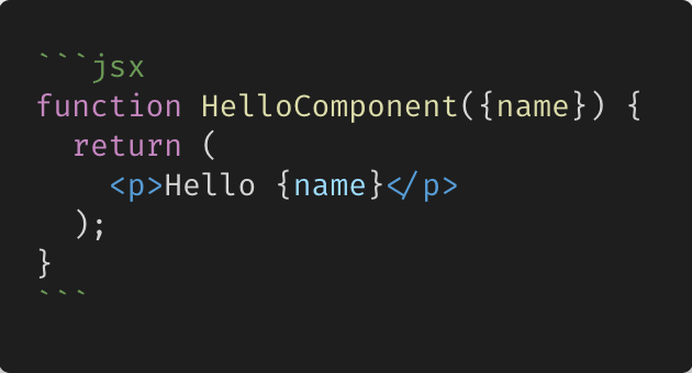 sample react component wrapped in backticks with javascript syntax highlighting
