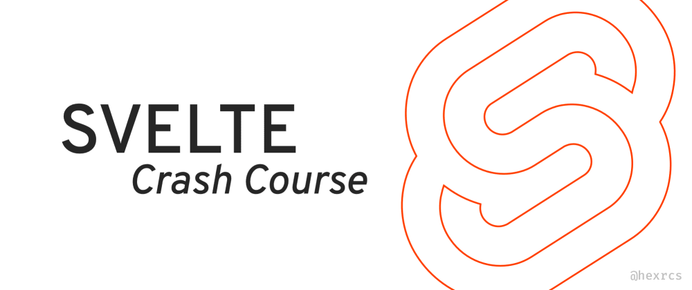 Cover image for ⏰ Svelte Crash Course (in 10 pics!)