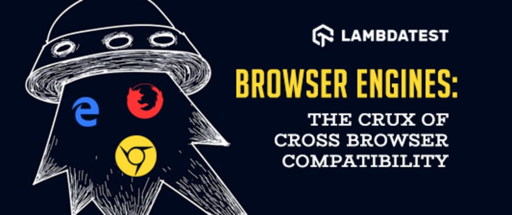 Cover image for Browser Engines: The Crux Of Cross Browser Compatibility