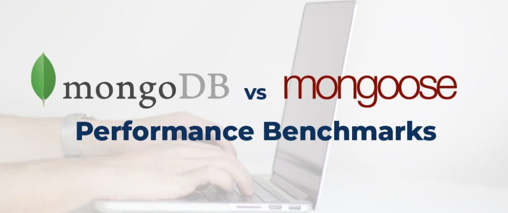 Cover image for MongoDB Native Driver vs Mongoose: Performance Benchmarks