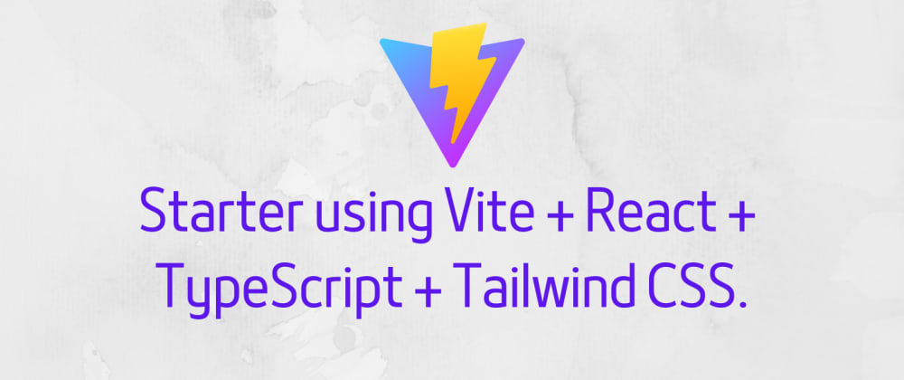 Cover image for Starter using Vite + React + TypeScript + Tailwind CSS.