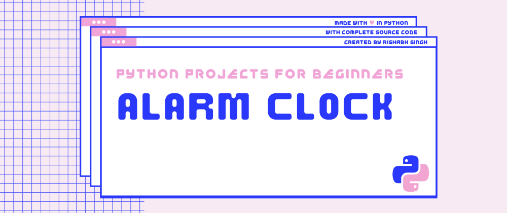 Cover image for How to build an Alarm Clock in Python