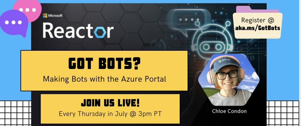 Cover image for Got Bots? 4: Making Bots with the Azure Portal