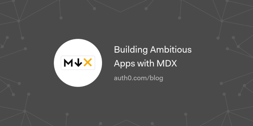 Building Ambitious Apps with MDX