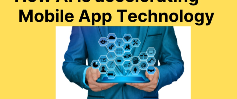 Cover image for How  AI  is accelerating mobile app technology