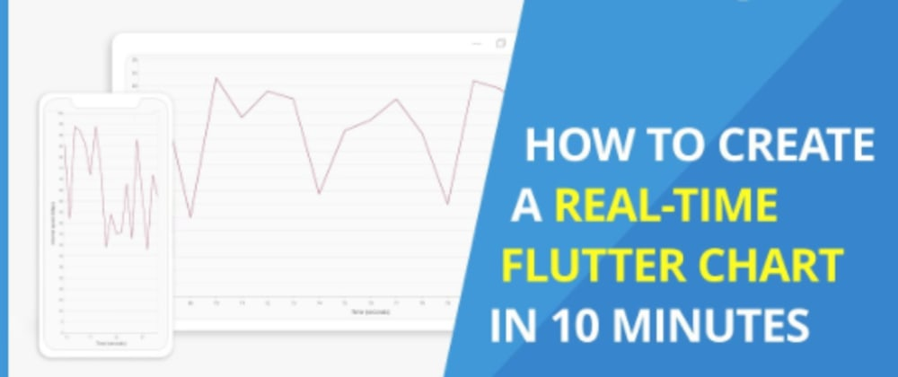 Cover image for How to Create a Real Time Flutter Chart in 10 Minutes